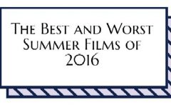 The Best and Worst Summer Films of 2016